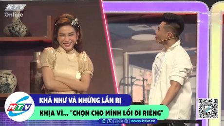 """Xem Show CLIP HÀI Khả Như và nhận lần bị khịa vì....""""chọn cho mình lối đi riêng"""" HD Online."""